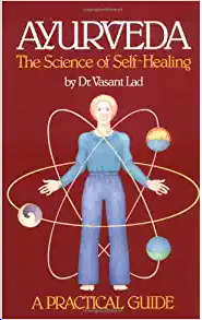 Ayurveda: The Science of Self Healing: A Practical Guide Paperback – 1985