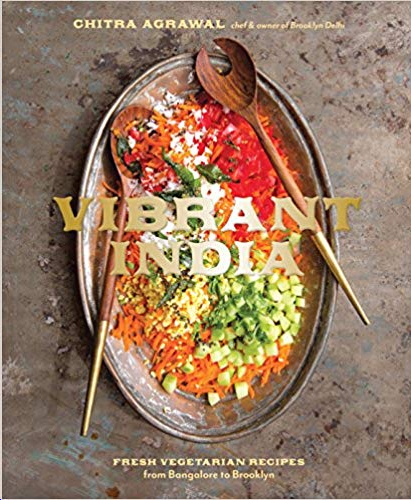 Vibrant India: Fresh Vegetarian Recipes from Bangalore to Brooklyn Hardcover – March 21, 2017