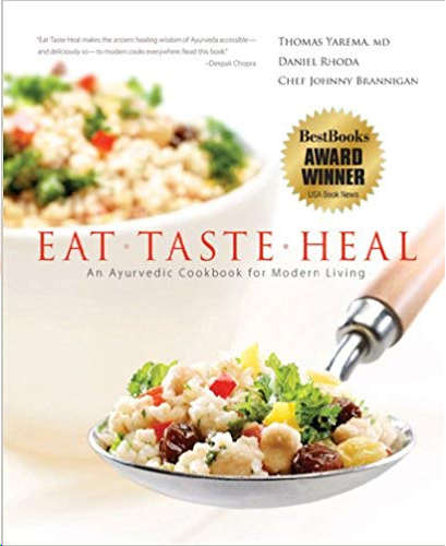 Eat-Taste-Heal: An Ayurvedic Cookbook for Modern Living Hardcover – Illustrated, February 15, 2006