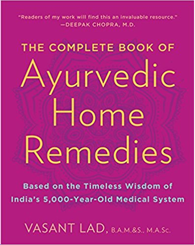 The Complete Book of Ayurvedic Home Remedies: Based on the Timeless Wisdom of India's 5,000-Year-Old Medical System Paperback – April 6, 1999